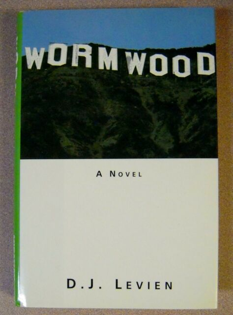 Wormwood by D.J. Levien 1st/1st (His First Novel) Hyperion (1999 HC)
