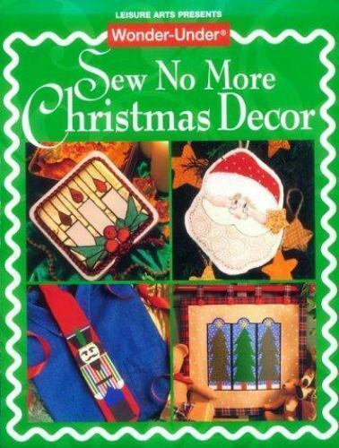 Wonder-Under Sew No More Christmas Decor by Fowler, Catherine Corbe