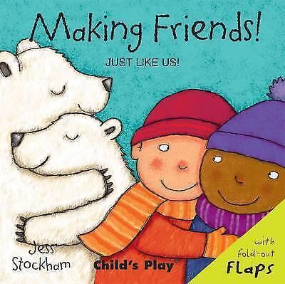 Making Friends! (Just Like Us) by Jess Stockham