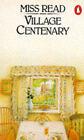 Village Centenary by Miss Read (Paperback, 1982)