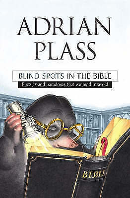 """""""AS NEW"""" Blind Spots in the Bible: Puzzles and Paradoxes That We Tend to Avoid,"""
