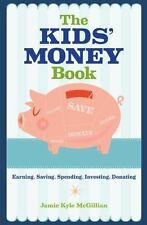 The Kids' Money Book : Earning, Saving, Spending, Investing, Donating by Jamie Kyle McGillian (2016, Paperback)