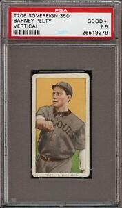 Rare 1909-11 T206 Barney Pelty Vertical Sovereign 350 St Louis PSA 2.5 GD +