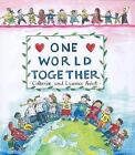 One World Together by Catherine Anholt, Laurence Anholt (Paperback, 2014)