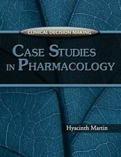 Clinical Decision Making: Case Studies in Pharmacology, Martin, Hyacinth C., Goo