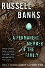 A Permanent Member of the Family by Russell Banks (Paperback / softback, 2014)