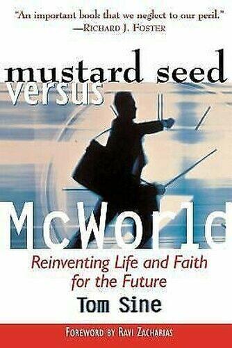 Senf Seed Vs.Mcworld: Reinventing Leben Und Faith Für The Future Tom Sine