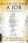 Faith to Find a Job by L C Brown Bush (Paperback / softback, 2010)