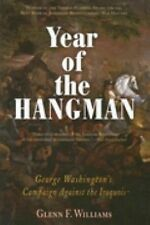 Year of the Hangman : George Washington's Campaign Against the Iroquois by...