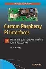 Custom Raspberry Pi Interfaces  BOOK NEW