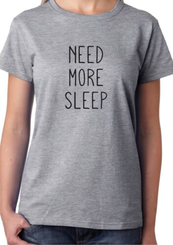 NEED MORE SLEEP T-SHIRT Top Funny Slogan Morning Hipster Dope Fresh Uni