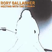 Rory Gallagher - Meeting with the G-Man+ (Live Recording, 2003) CD