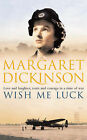 Wish Me Luck by Margaret Dickinson (Paperback, 2007)
