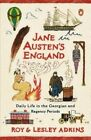 Jane Austen's England: Daily Life in the Georgian and Regency Periods by Lesley Adkins, Roy Adkins (Paperback / softback, 2014)
