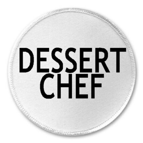 "Dessert Chef 3/"" Sew Iron On Patch Cooking Cook Kitchen Pastry Bake Baker Gift"