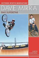 Dave Mirra: BMX Superstar (Extreme Sports Biographies)-ExLibrary