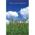 in Fields of Grass by Olivia Grant-mackenzie 9781424109128