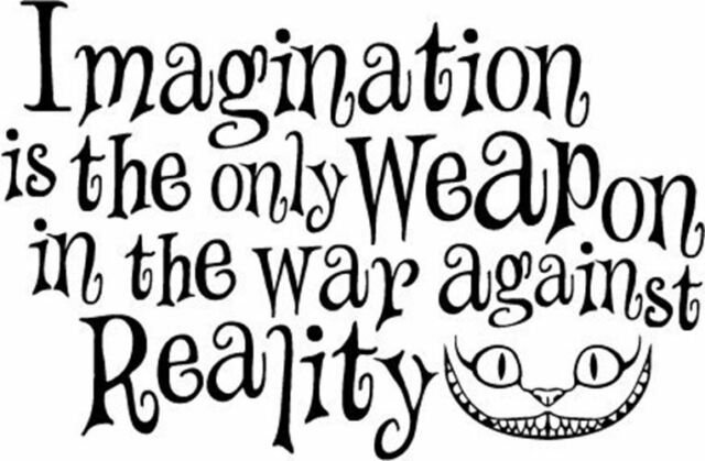 Inspired By Alice In Wonderland Cheshire Cat Quote Imagination Is The Only Weapo For Sale Online Ebay