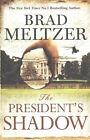 The President's Shadow by Brad Meltzer (Hardback, 2015)