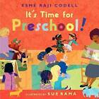 It's Time for Preschool! by Esme Raji Codell (Hardback, 2012)