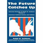 The Future Catches Up: Selected Writings of Ralph M. Goldman Volume II by Ralph M Goldman (Paperback / softback, 2002)