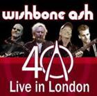 40th Anniversary Concert-Live In London von Wishbone Ash (2009)