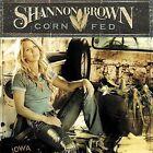 Corn Fed by Shannon Brown (CD, Feb-2006, Warner Bros.)