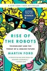 Rise of the Robots: Technology and the Threat of a Jobless Future by Martin Ford (Paperback, 2016)