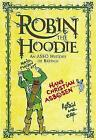 Robin the Hoodie: An ASBO History of Britain by Hans Christian Asbosen (Hardback, 2009)