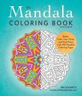 The Mandala Coloring Book, Volume II : Relax, Calm Your Mind, and Find Peace with 100 Mandala Coloring Pages by Jim Gogarty (2016, Paperback)