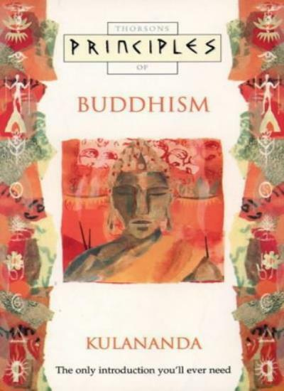Buddhism: The only introduction you'll ever need (Principles of) By Kulananda