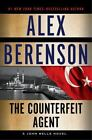 The John Wells: The Counterfeit Agent 8 by Alex Berenson (2014, Hardcover)