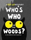Who's Who in the Woods?: A Pop-Up Mystery by Eryl Norris (Hardback, 2015)