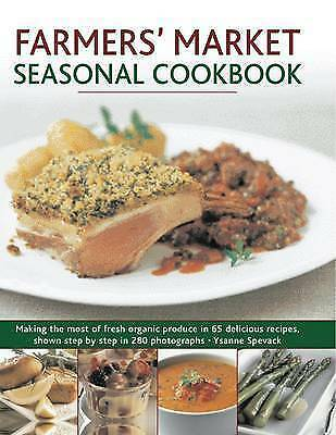 1 of 1 - Farmers' Market Seasonal Cookbook: Making the Most of Fresh Organic Produce in 6