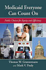 Medicaid Everyone Can Count On: Public Choices for Equity and Efficiency by Mark V. Pauly, Thomas W. Grannemann (Hardback, 2010)
