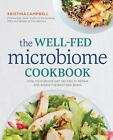 The Well-Fed Microbiome Cookbook : Vital Microbiome Diet Recipes to Repair and Renew the Body and Brain by Kristina Campbell (2016, Paperback)