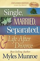 Single, Married, Separated And Life After Divorce By Myles Munroe, (paperback),