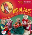 Nikolaus feiern mit Ein- bis Dreijährigen von Monika Lehner (2015, Taschenbuch)