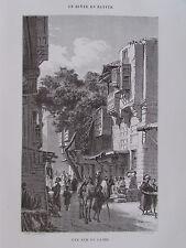 Gravure du XIXè siècle. Egypte. Une rue du Caire. Girardet. Ouartley. 1860
