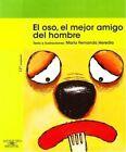 El Oso El Mejor Amigo Del Hombre by Maria Fernanda Heredia 9789978075272