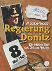 Regierung Dönitz von Walter Lüdde-Neurath (2014, Taschenbuch)