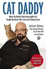 Cat Daddy: What the World's Most Incorrigible Cat Taught Me about Life, Love, and Coming Clean by Jackson Galaxy (Paperback / softback, 2013)