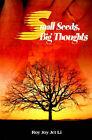 Small Seeds, Big Thoughts by Roy Joy Jet Li (Paperback / softback, 2000)