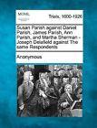 Susan Parish Against Daniel Parish, James Parish, Ann Parish, and Martha Sherman - Joseph Delafield Against the Same Respondents by Anonymous (Paperback / softback, 2012)