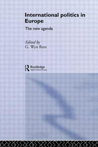International Politics in Europe: The New Agenda