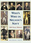 Who's Who in Nelson's Navy: Two Hundred Heroes by Nicholas Tracy (Hardback, 2005)
