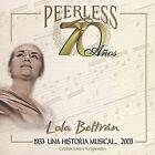 70 A€os Peerless Una Historia Musical by Lola Beltr n (CD, Oct-2003, Peerless/MCM)