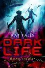 Dark Life by Kat Falls (Paperback / softback, 2011)