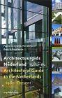 Architectural Guide to the Netherlands: 1980-Present by Paul Groenendijk, Piet Vollard (Hardback, 2008)
