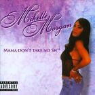 Mama Don't Take No Shit [PA] by Mikelle Morgan (CD, Aug-2012, S.D.E.G. (Swamp Dogg Ent. Group))